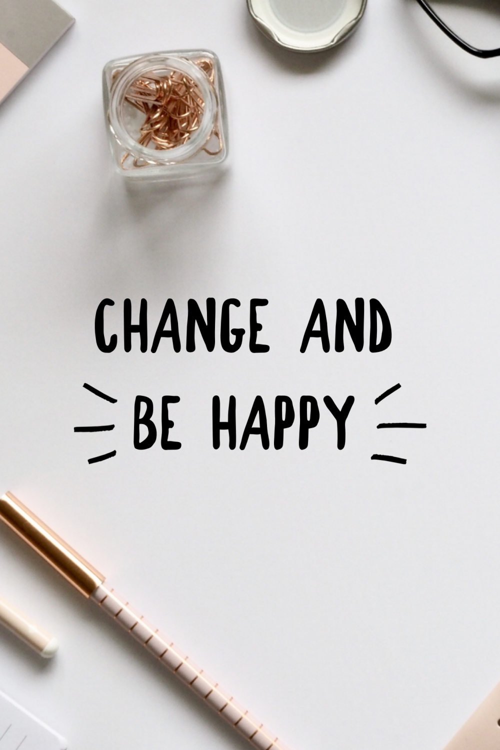 change and be happy