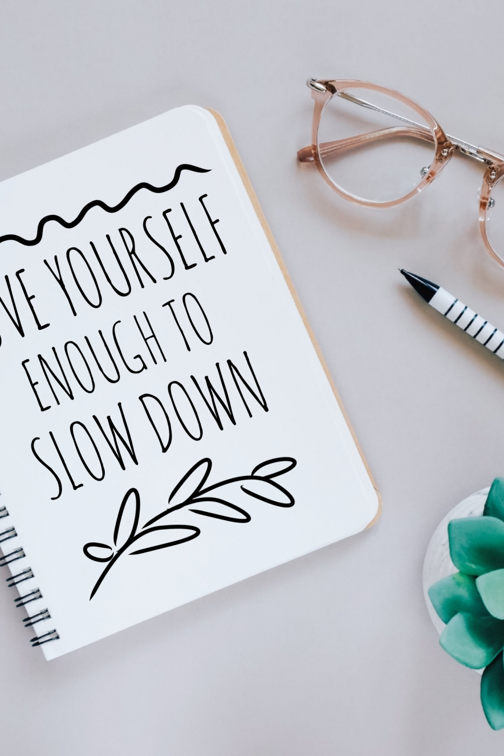 love yourself enough to slow down
