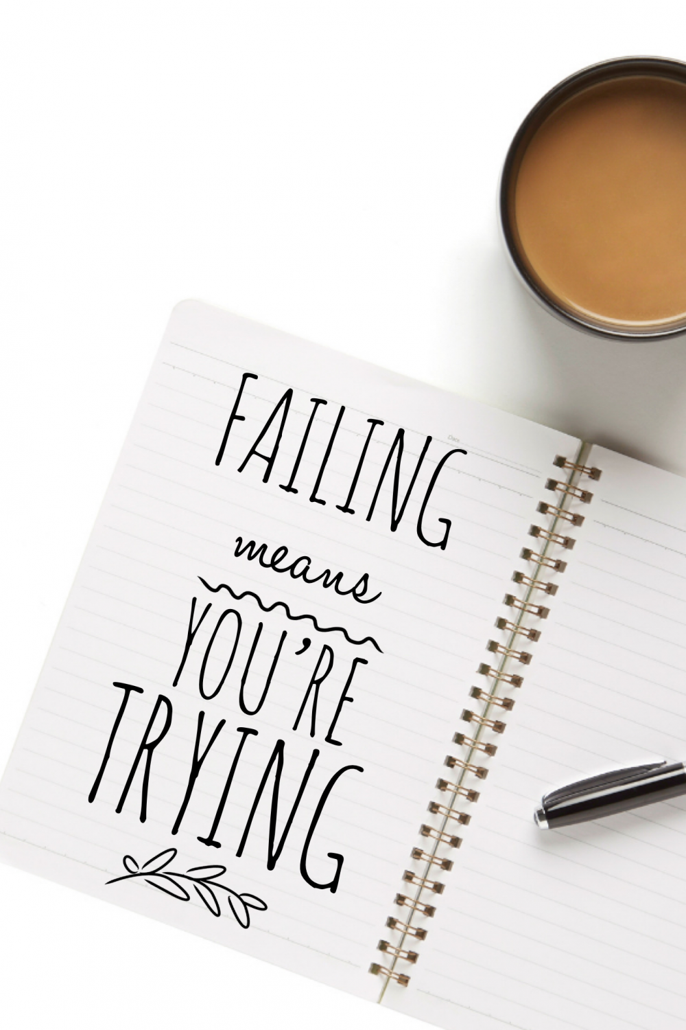failing means you're trying