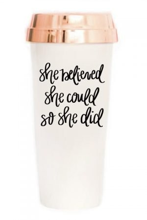 She Believed She Could So She Did Travel Mug