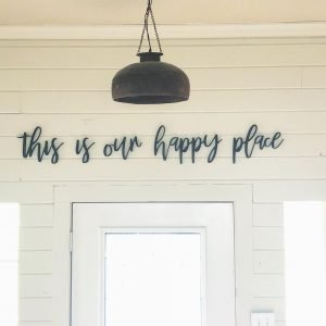 This is our happy place -Unfinished Wall phrase