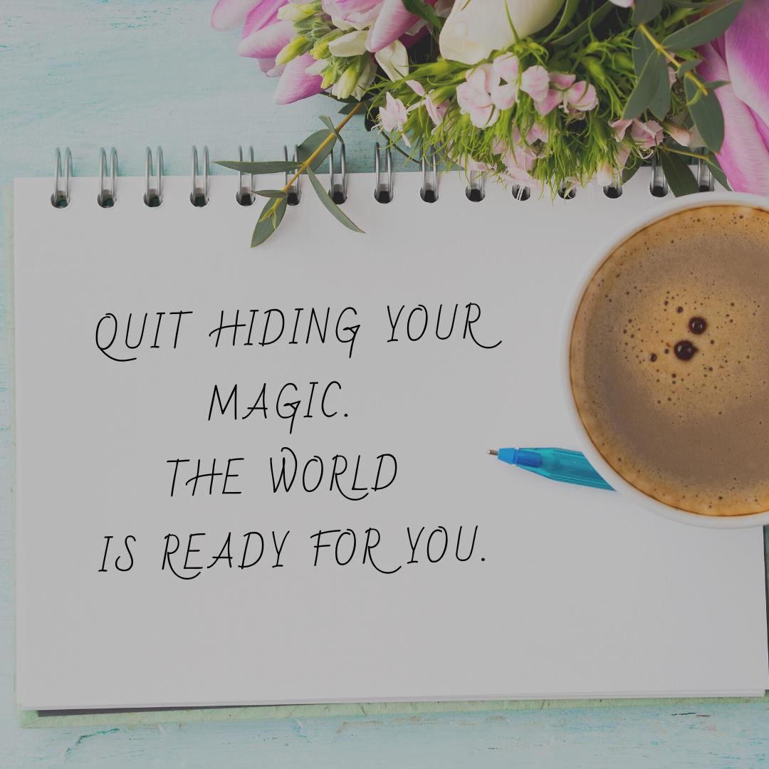 stop hiding your magic